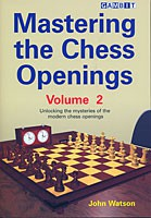 Watson, Mastering the Chess Openings 2