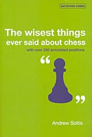 Soltis, The wises things ever said about chess