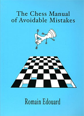 Edouard, The Chess Manual of Avoidable Mistakes