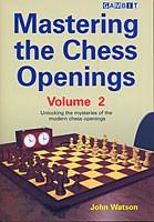 Watson, Mastering the Chess Openings 2
