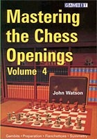 Watson, Mastering the Chess Openings Vol. 4