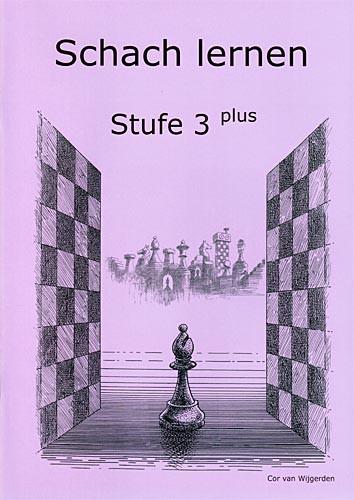 Van Wijgerden, Schach lernen - Stufe 3 plus