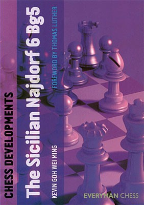 Goh Wei Ming, Chess Developments: The Sicilian Najdorf 6.Bg5