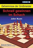Nunn, Geheimnisse der Großmeister: Schnell gewinnen im Schach