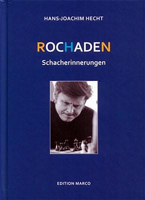 Hecht, Rochaden - Schacherinnerungen