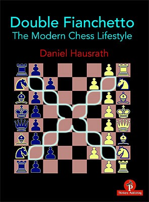 Hausrath, Double-Fianchetto - The Modern Chess-Lifestyle