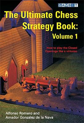Romero/Gonzales de la Nava, The Ultimate Chess Strategy book Vol. 1