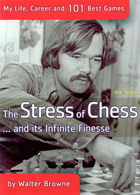 Browne, The Stress of Chess
