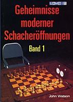 Watson, Geheimnisse moderner Schacheröffnungen Bd. 1