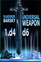 Barsky, A Universal Weapon 1.d4 d6