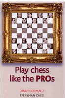 Gormally, Play Chess like the Pros