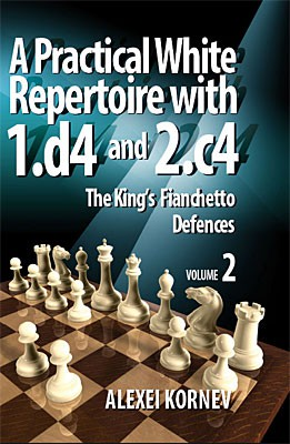 Kornev, A Practical White Repertoire with 1.d4 and 2.c4 Vol 2:King's Fianchetto Defences