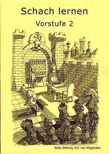 Sibbing-Van Wijgerden, Schach Lernen - Vorstufe 2