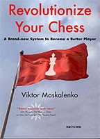 Moskalenko, Revolutionize your Chess