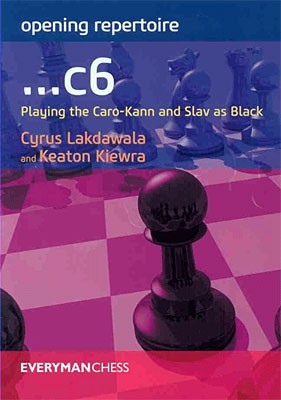 Lakdawala-Kiewra, ...c6 Playing the Caro-Kann and Slav as Black