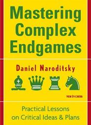 Naroditsky, Mastering Complex Endgames
