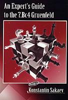Sakaev, An Expert's Guide to the 7.Bc4 Gruenfeld