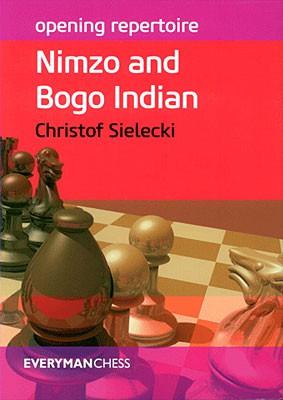 Sielecki, Nimzo and Bogo Indian - Opening Repertoire