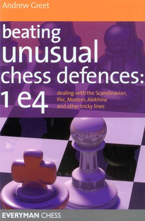 Greet, Beating Unusual Chess Defences: 1.e4