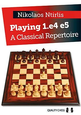 Ntirlis, Playing 1.e4 e5 - A Classical Repertoire - kartoniert
