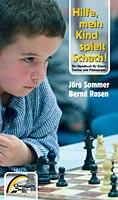 Sommer/Rosen, Hilfe, mein Kind spielt Schach!