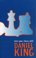 King, Test your Chess with Daniel King