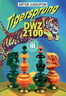 Jussupow, Tigersprung auf DWZ 2100 Bd.3