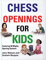 Watson/Burgess, Chess Opening for Kids