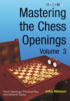 Watson, Mastering the Chess Openings Vol. 3