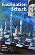 Auer/Grund/Karpow, Faszination Schach
