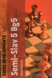 Paulsen, Chess Developments - Semi Slav 5Bg5