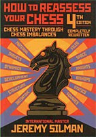 Silman, How to reassess your chess 4th. edition