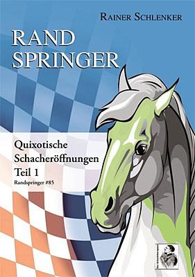 Schlenker, Randspringer 85 Quixotische Eröffnungen Band 1