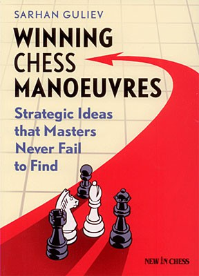Guliev, Winning Chess Manoeuvres