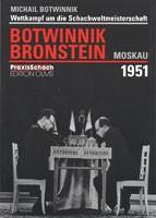 Botwinnik, Botwinnik-Bronstein Moskau 1951