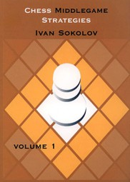 Sokolov, Chess Middlegame Strategies Vol. 1