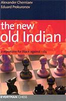 Cherniaev/Prokuronov, The New Old Indian: A Repertoire for Black against 1d4