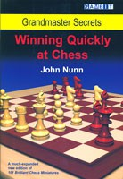 Nunn, Winning quickly at Chess