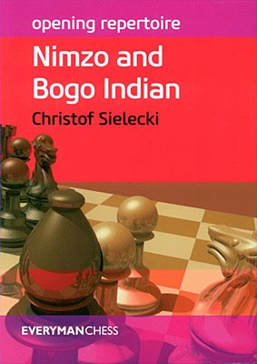 Sielecki, Nimzo and Bogo Indian - Opening Repertoire