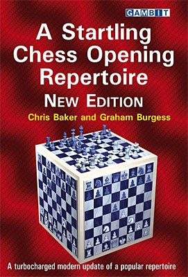 Baker/Burgess, A startling Chess Opening Repertoire - New edition 2019