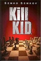 Semkov, Kill K.I.D. 1