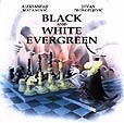 Matanovic/Propopljevic, Black and White evergreen