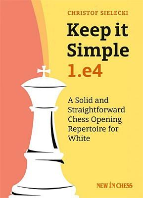 Sielecki, Keep it simple 1 e4 (Signiert)