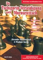 Morosewitsch/Barski, Die Tschigorin-Verteidigung nach Morosewitsch
