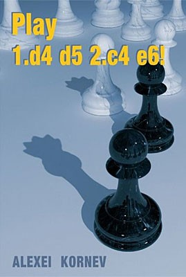 Kornev, Play 1.d4 d5 2.c4 e6!