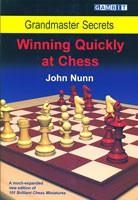 Nunn, Winning quickly at Chess