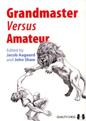 Aagaard/Shaw, Grandmaster versus Amateur kartoniert