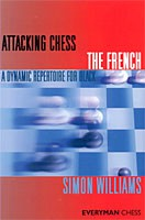 Williams, Attacking Chess: The French