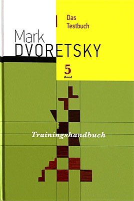 Dvoretsky, Trainingshandbuch 5 - Testbuch