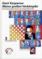 Kasparow, Meine großen Vorkämpfer Bd. 3